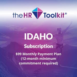 Idaho HR Toolkit Subscription | $99 Monthly Payment Plan, minimum 12 month commitment