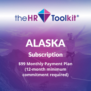 Alaska HR Toolkit Subscription | $99 Monthly Payment Plan, minimum 12 month commitment