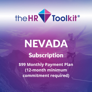 Nevada HR Toolkit Subscription   $99 Monthly Payment Plan, minimum 12 month commitment