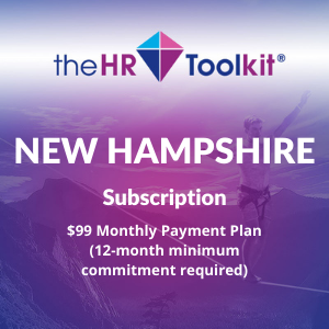 New Hampshire HR Toolkit Subscription   $99 Monthly Payment Plan, minimum 12 month commitment