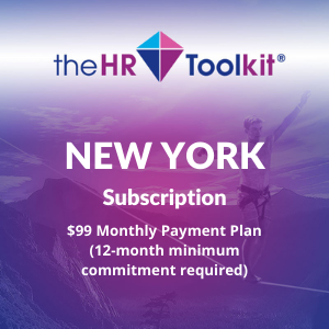 New York HR Toolkit Subscription | $99 Monthly Payment Plan, minimum 12 month commitment