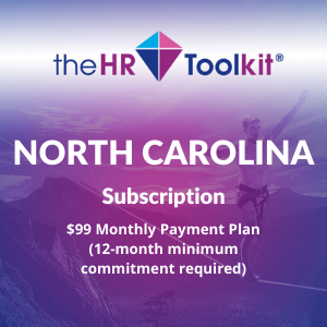 North Carolina HR Toolkit Subscription | $99 Monthly Payment Plan, minimum 12 month commitment