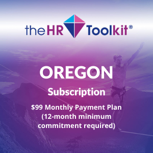 Oregon HR Toolkit Subscription | $99 Monthly Payment Plan, minimum 12 month commitment