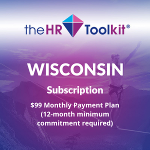 Wisconsin HR Toolkit Subscription | $99 Monthly Payment Plan, minimum 12 month commitment