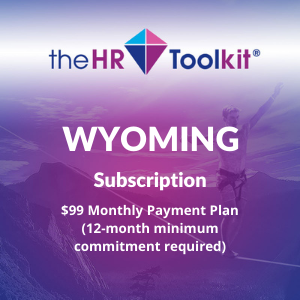 Wyoming HR Toolkit Subscription | $99 Monthly Payment Plan, minimum 12 month commitment